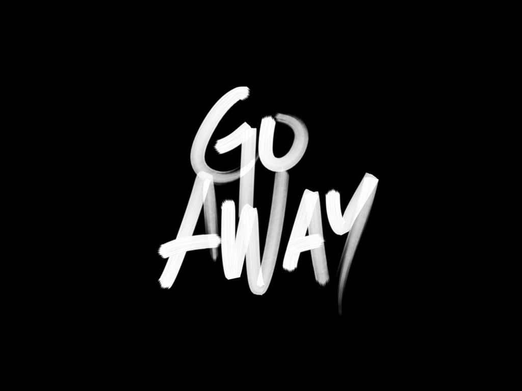 Go Away 1024x768