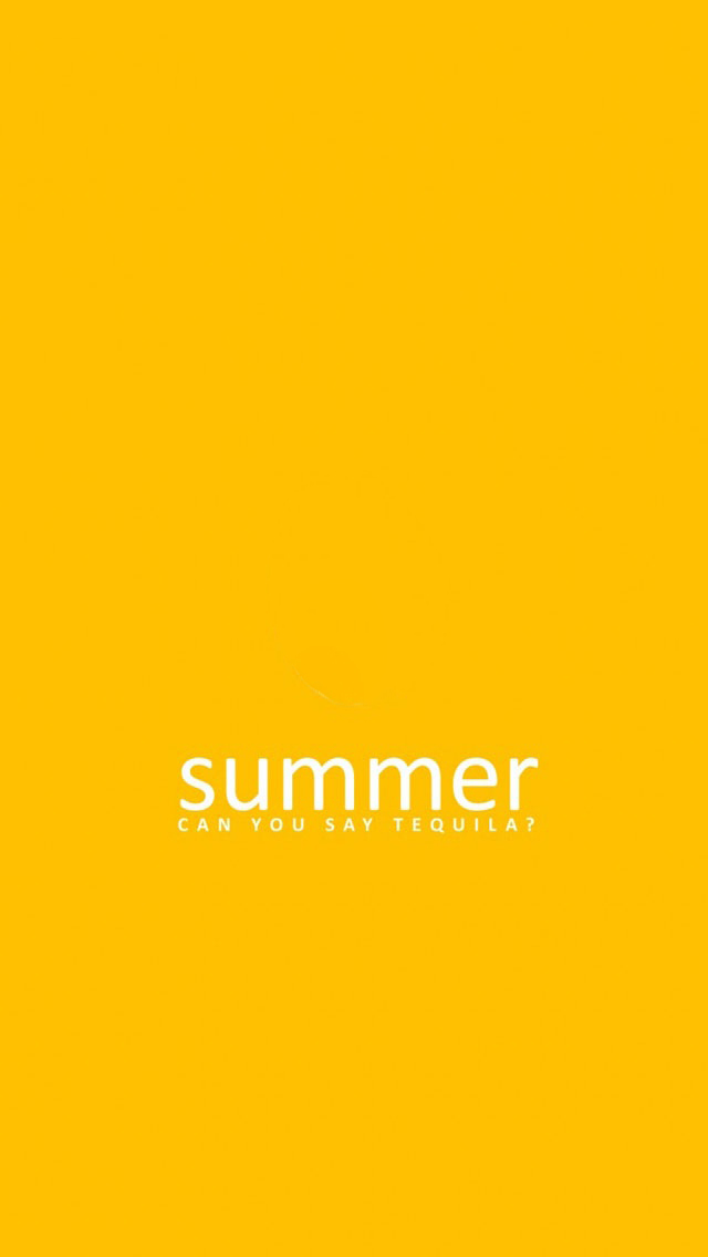Summer Can You Say Tequila Wallpaper   iPhone Wallpapers 640x1136
