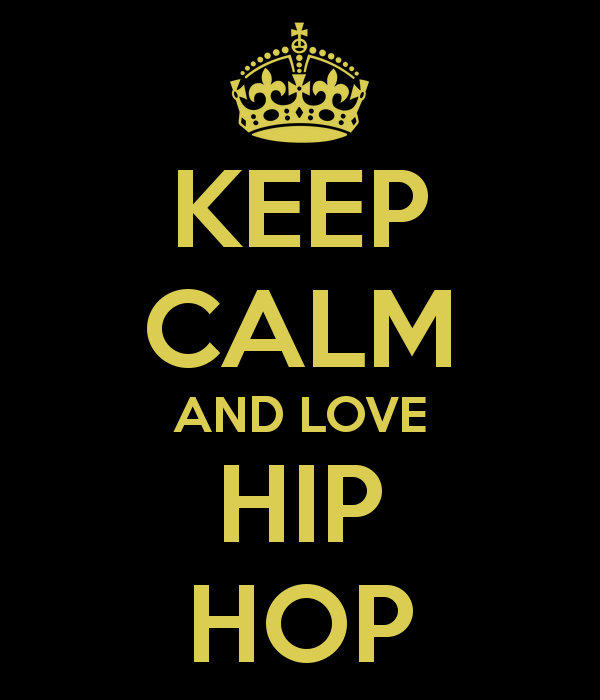 Love Hip Hop Wallpaper Keep Calm And Love Hip Hop 600x700