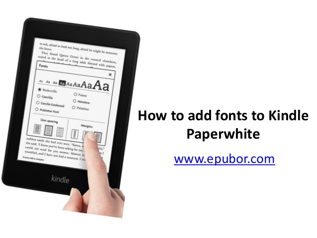 How to add fonts to kindle paperwhite 638x479