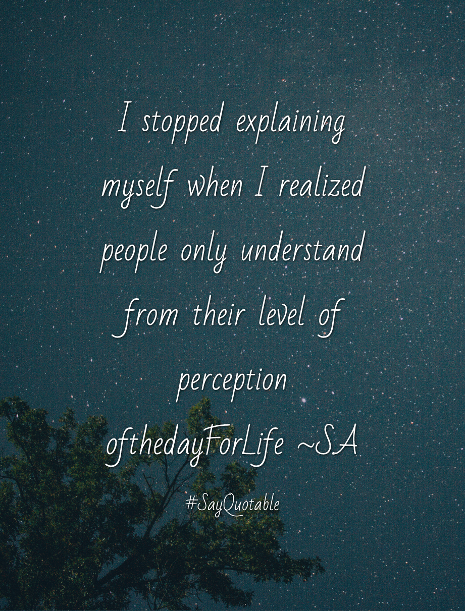 Quotes about I stopped explaining myself when I realized people 921x1211