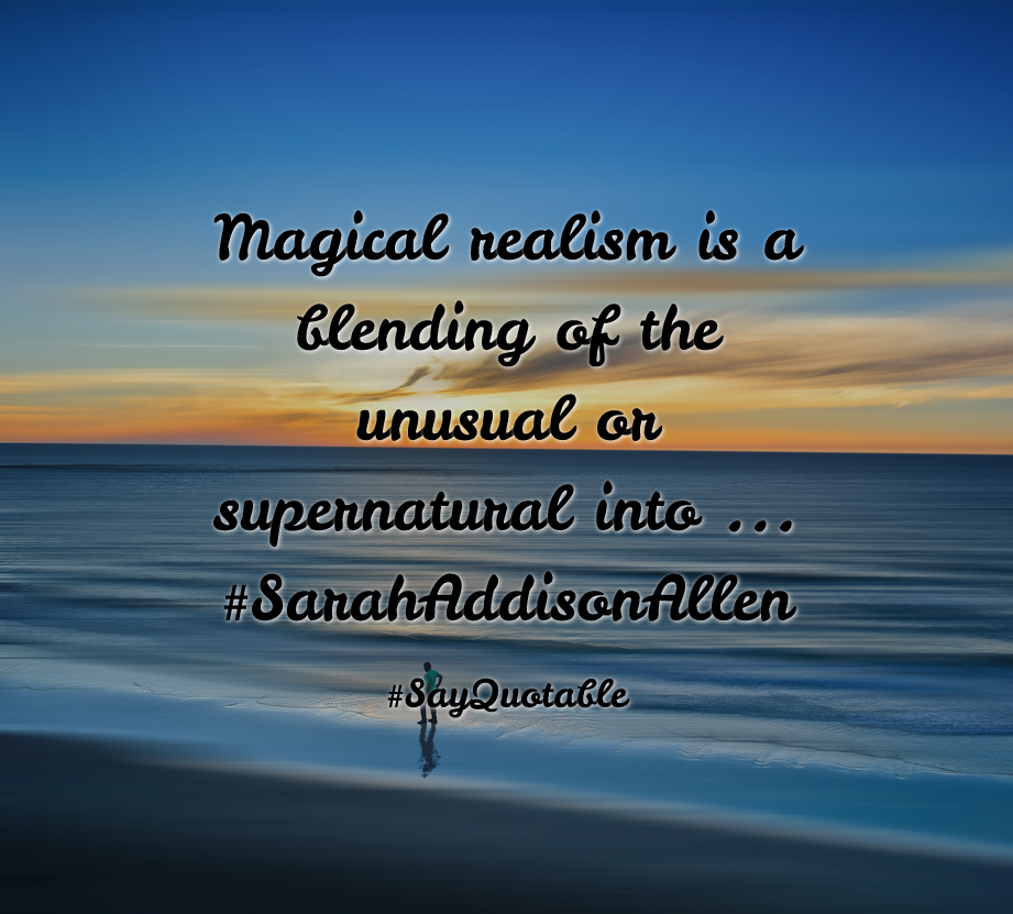 Quotes about Magical realism is a blending of the unusual or 921x831