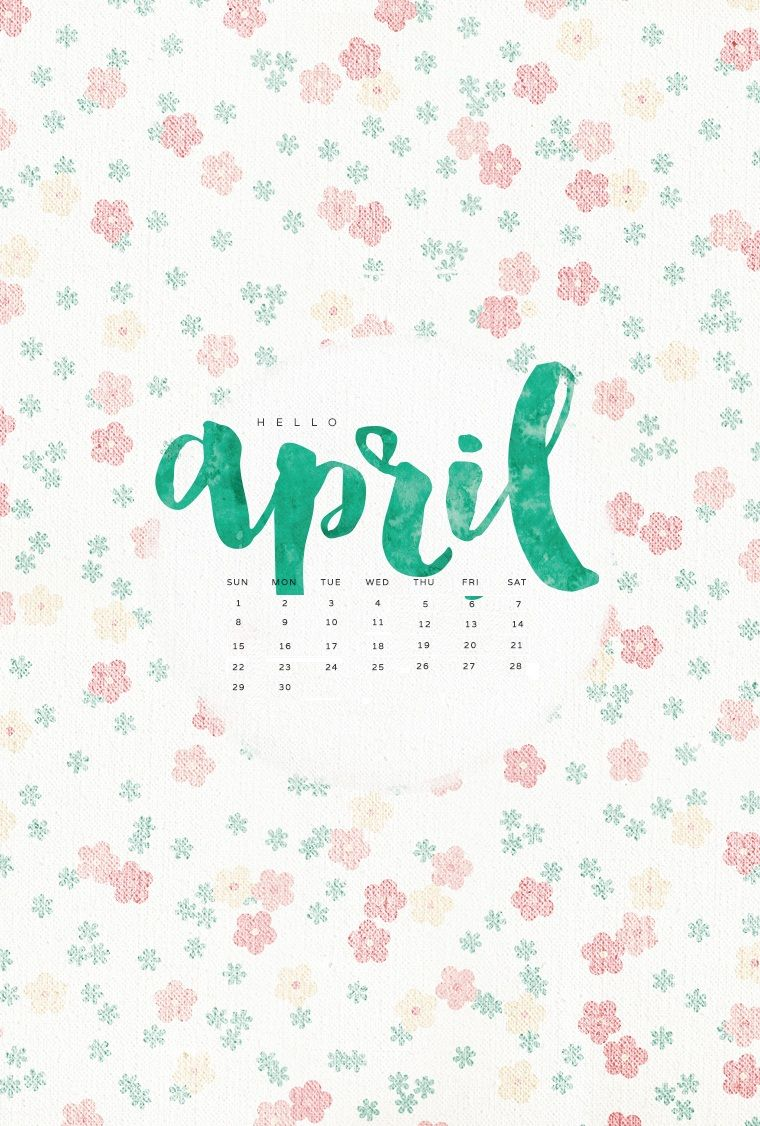 Free Download Hello April 2018 Iphone Floral Calendar Iphone