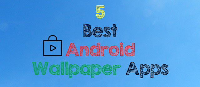 Best Wallpaper Apps for Android 640x281