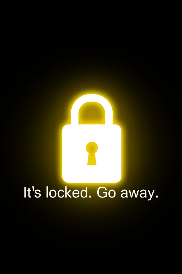 Its Locked Go Away iPhone 4 Wallpaper 640x960 640x960