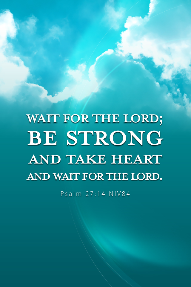 psalm 27 14 christian iphone wallpaper lockscreen backgroundjpg 640x960