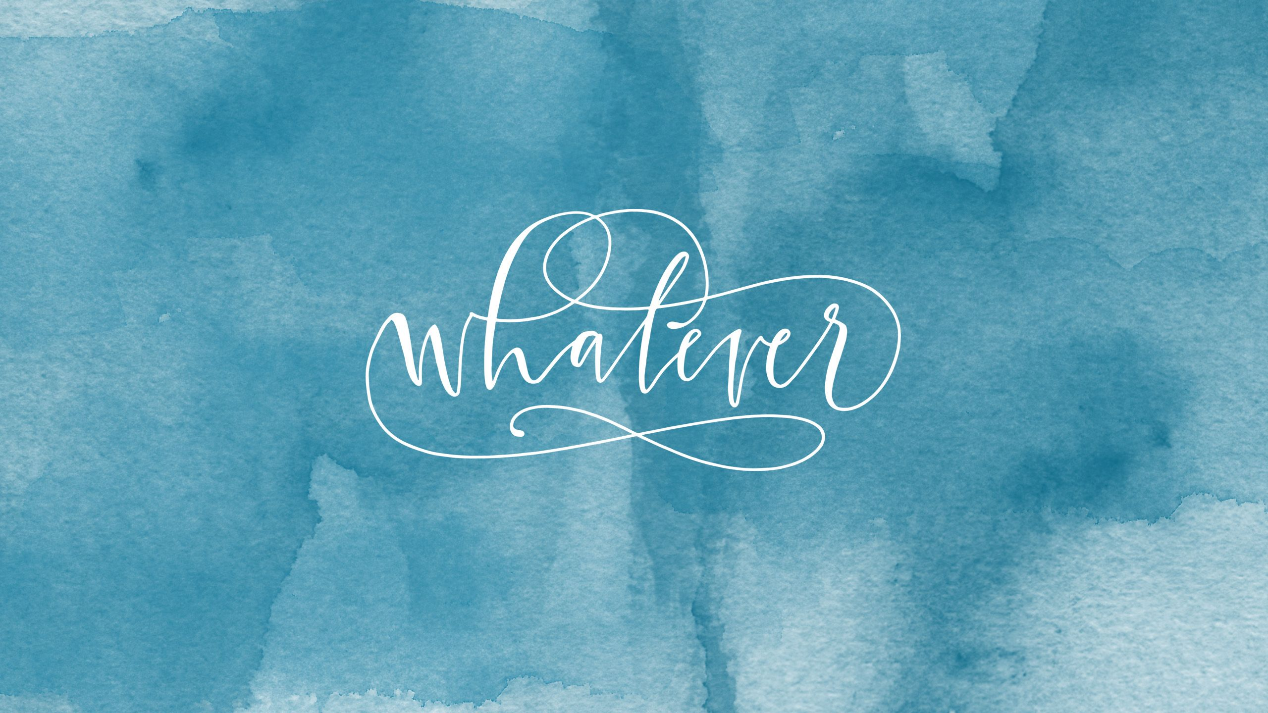 Blue teal watercolor Whatever desktop wallpaper background 2560x1440