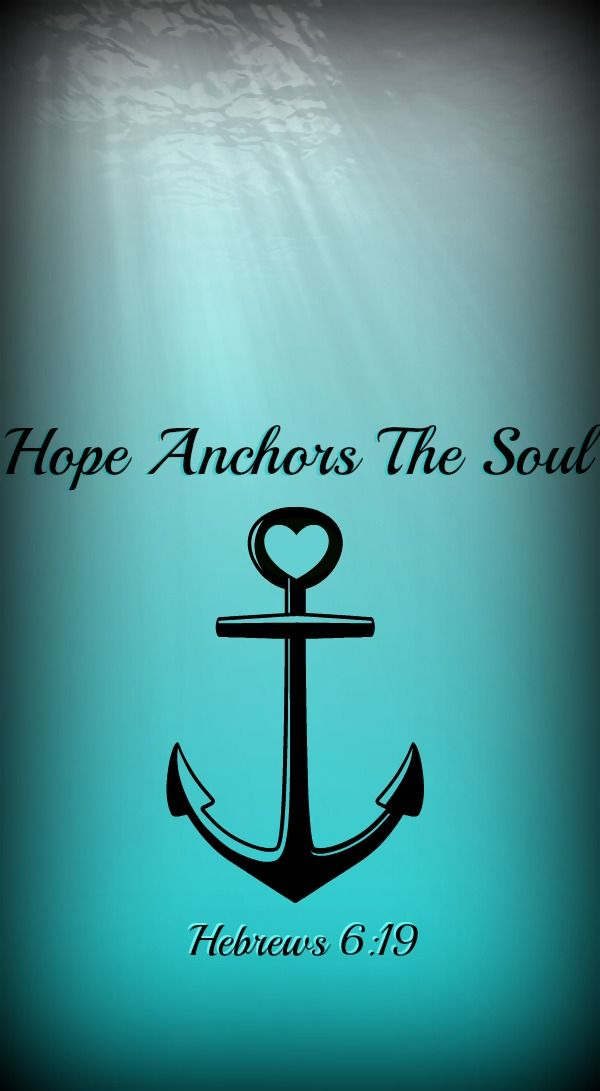 Anchor Quote Wallpaper anchor ocean scripture 600x1091