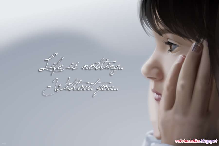 Life Is Nothing Without You Sad Alone Girl Quote Cute Tanishka 900x600