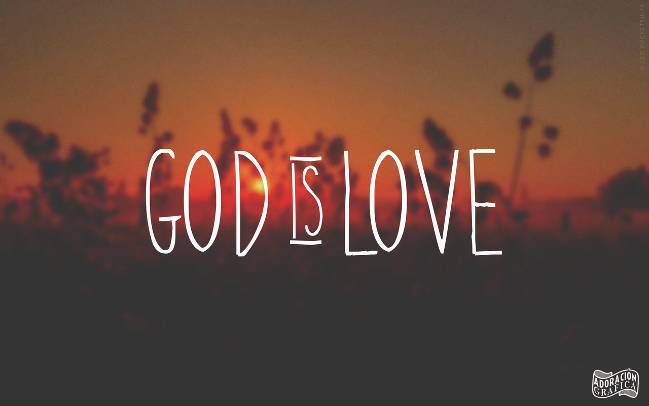 God is Love Wallpaper - WallpaperSafari