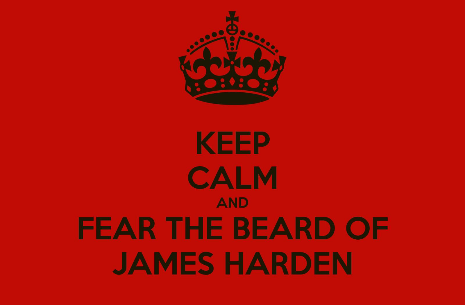 KEEP CALM AND FEAR THE BEARD OF JAMES HARDEN   KEEP CALM AND CARRY ON 1600x1050