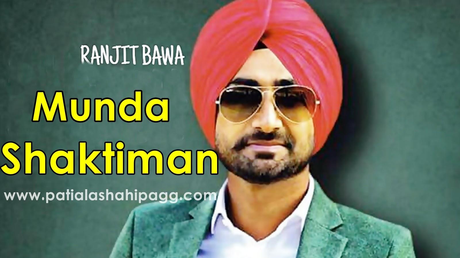 Ranjit Bawa New Song shaktimaan   Patiala Shahi Pagg Ranjit Bawa 1600x900