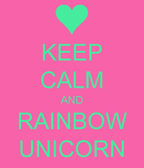 Unicorn Rainbow Wallpaper Keep Calm And Rainbow Unicorn 600x700