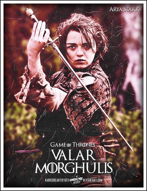 Valar Morghulis   Arya Stark   HardcoreArtist by 500x650