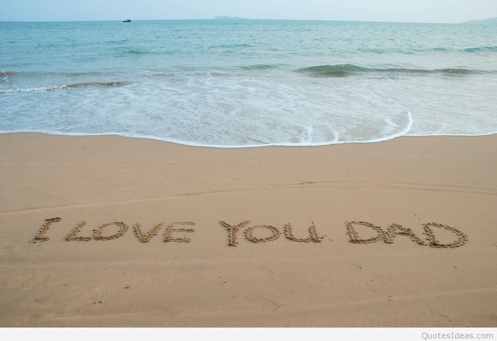 Summer I love you dad wallpaper quote 1000x685