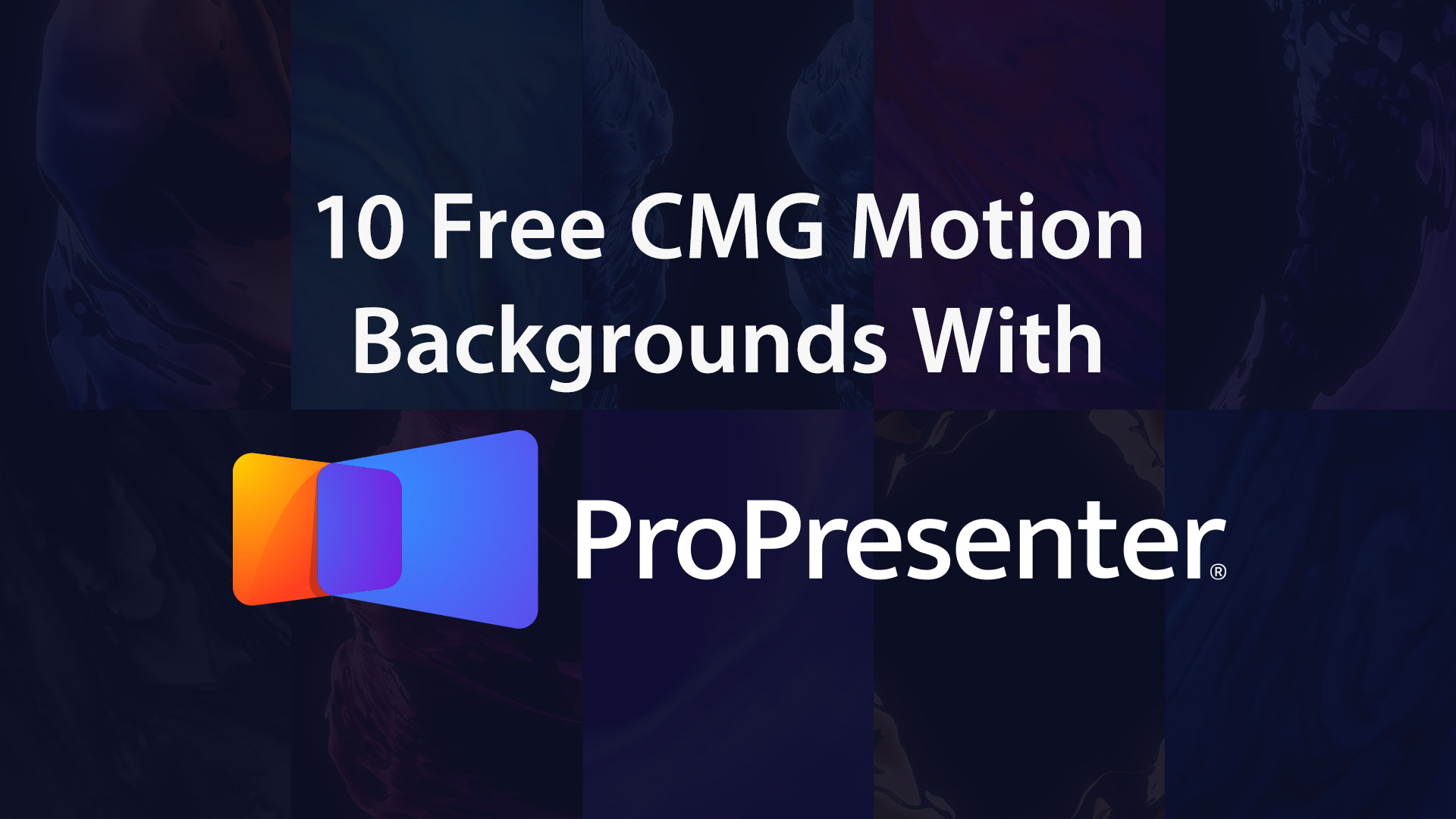 How To Download 10 CMG Motion Backgrounds With ProPresenter 7 1920x1080