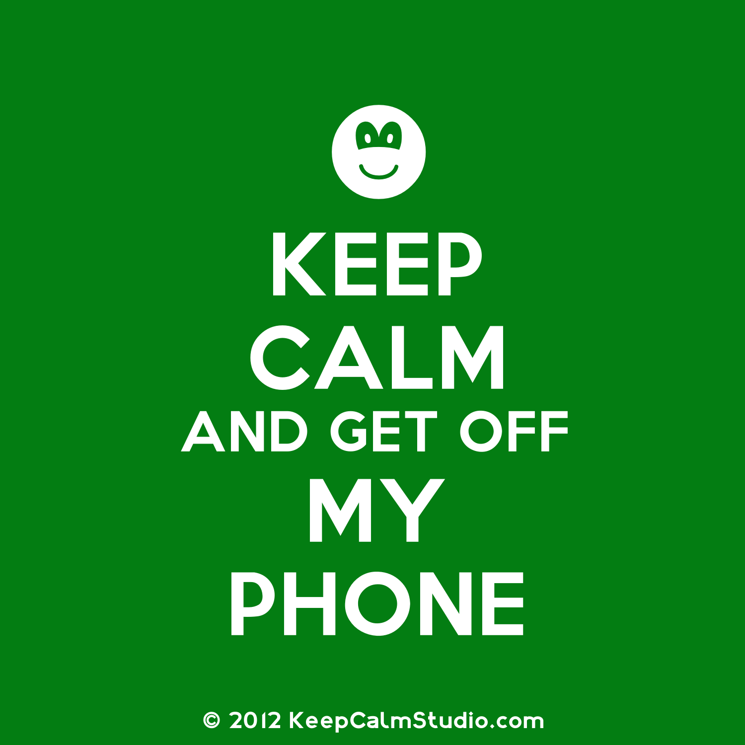 wwwkeepcalmandposterscomposterkeep calm and get off my phone 2 1500x1500