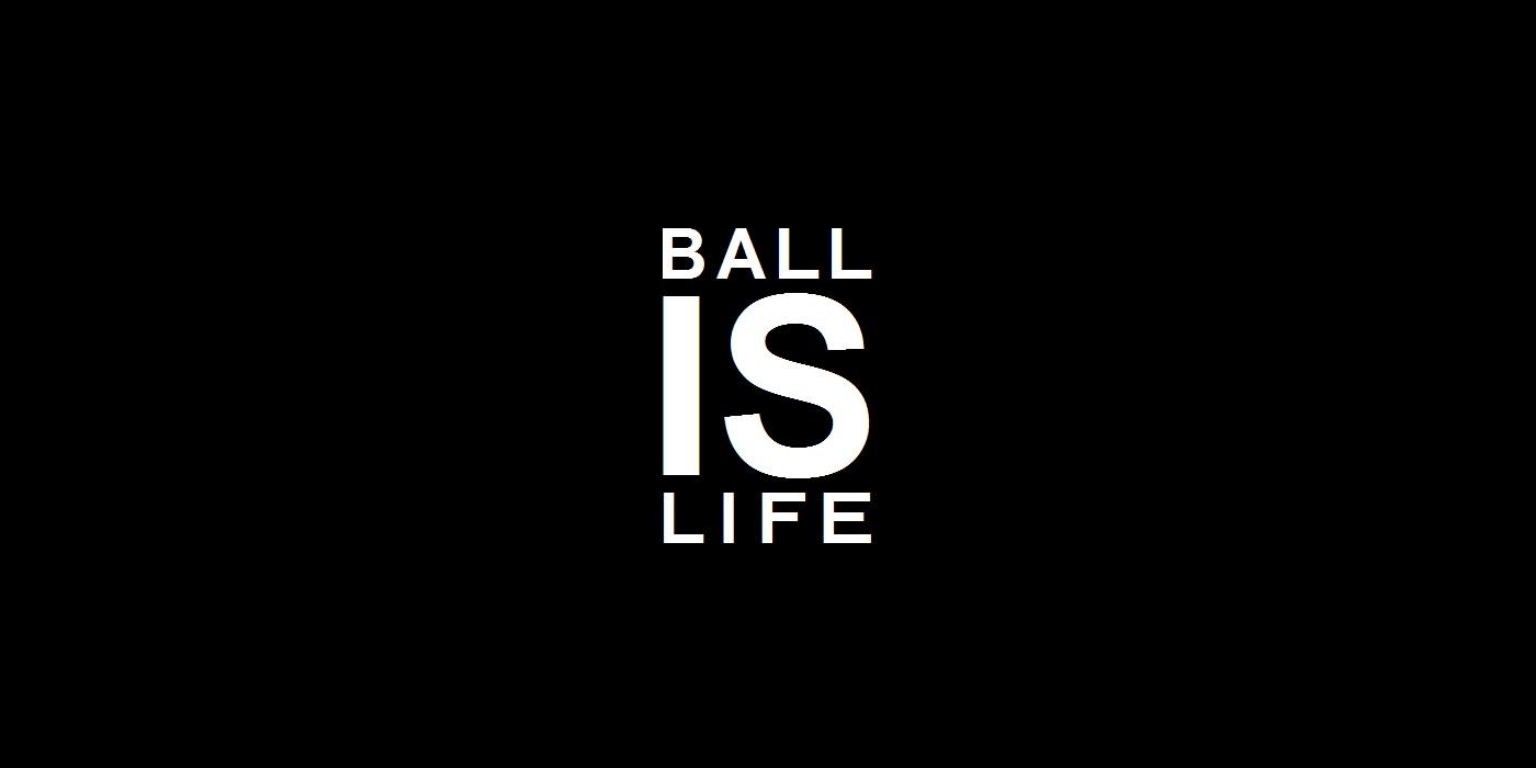 50 Ball Is Life Wallpaper On Wallpapersafari