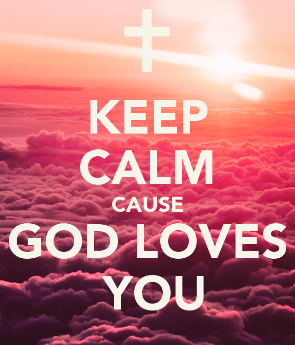 KEEP CALM CAUSE GOD LOVES YOU Poster Fernanda Keep Calm o Matic 600x700