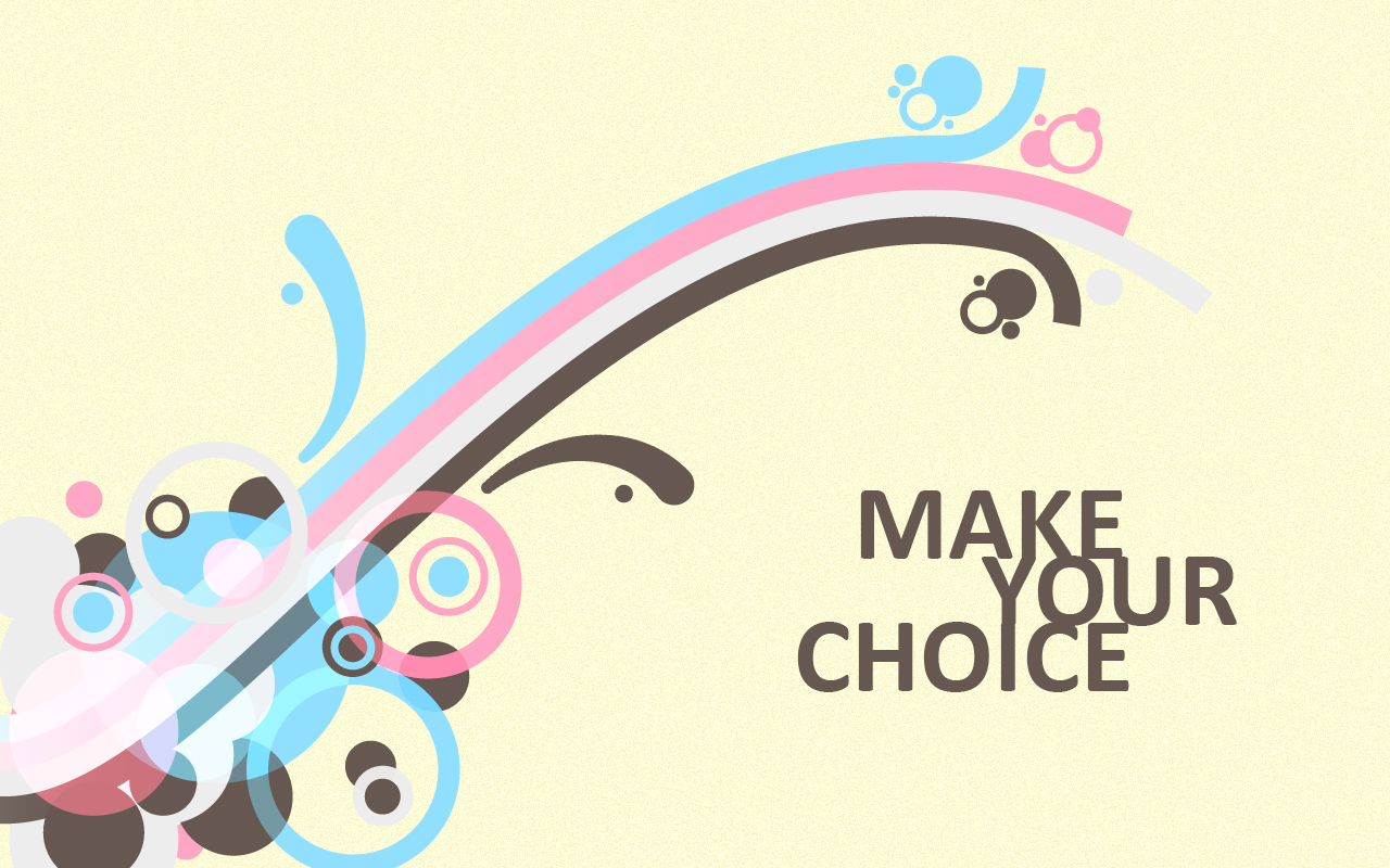 1280x800 Make Your Choice desktop PC and Mac wallpaper 1280x800