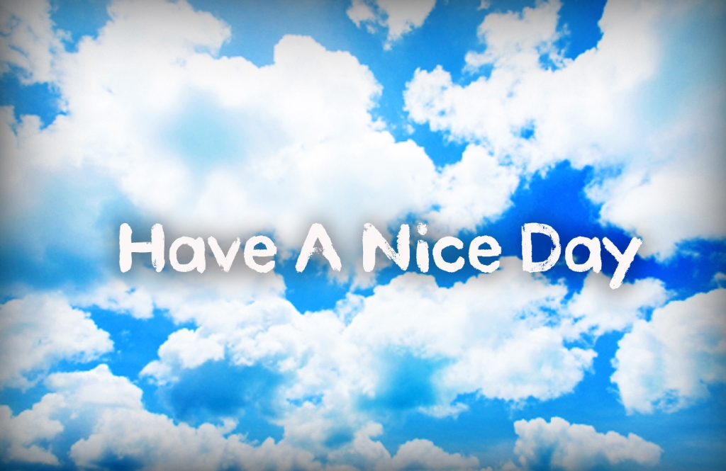 46+] Have A Nice Day Wallpaper on WallpaperSafari