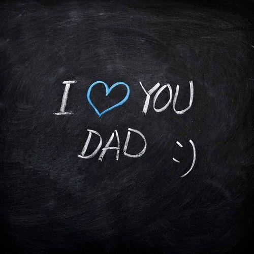 Quotes Pics on I Love You Dad 500x500