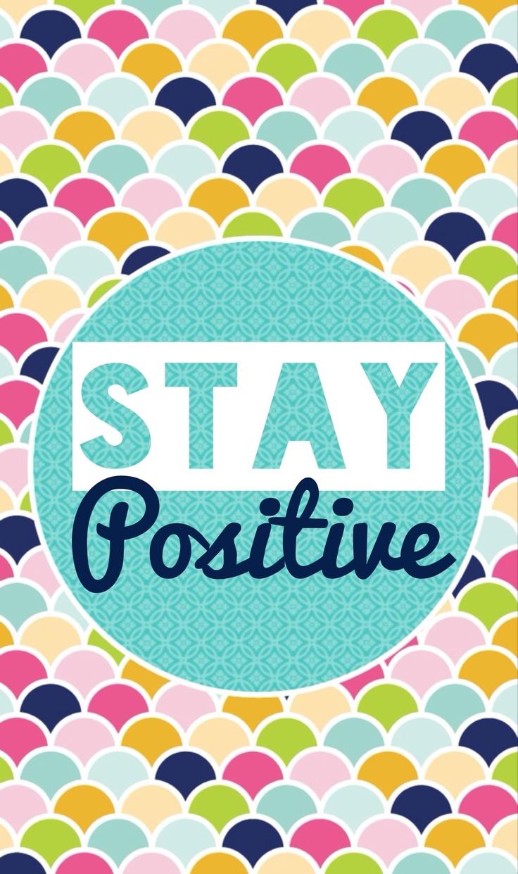 48 Stay Positive Iphone Wallpaper On Wallpapersafari
