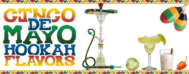 The Best Shisha Flavors For Cinco De Mayo Hookah Love Blog 640x253