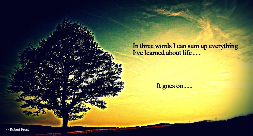 Life goes on    Robert Frost by ParadigmaticParadigm 1024x551