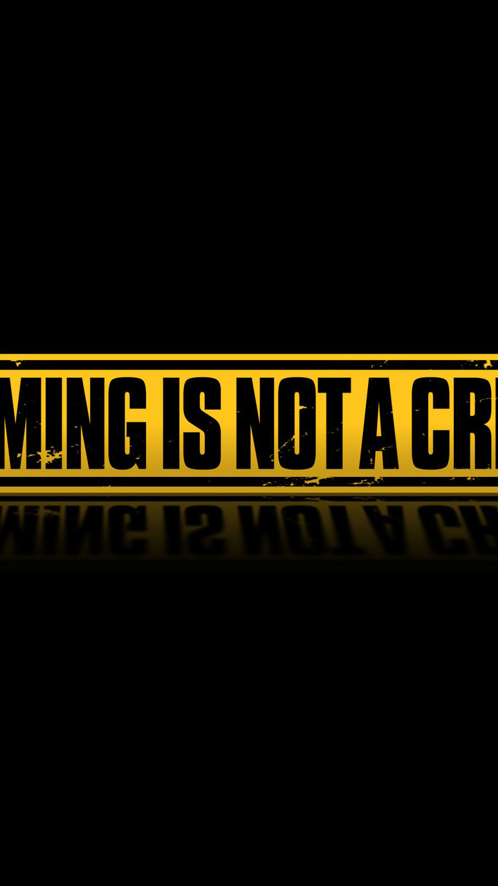720x1280 gaming gaming is not a crime games games usage 720x1280