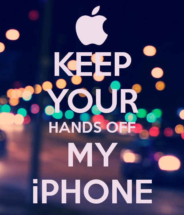 KEEP YOUR HANDS OFF MY iPHONE   KEEP CALM AND CARRY ON Image Generator 600x700