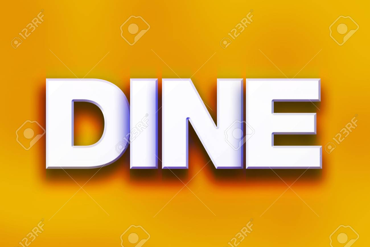 The Word Dine Written In White 3D Letters On A Colorful 1300x866