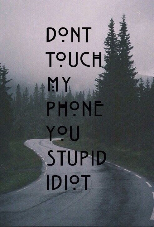 Dont touch my phone Wallpapers Pinterest Follow Me Phones and 494x728
