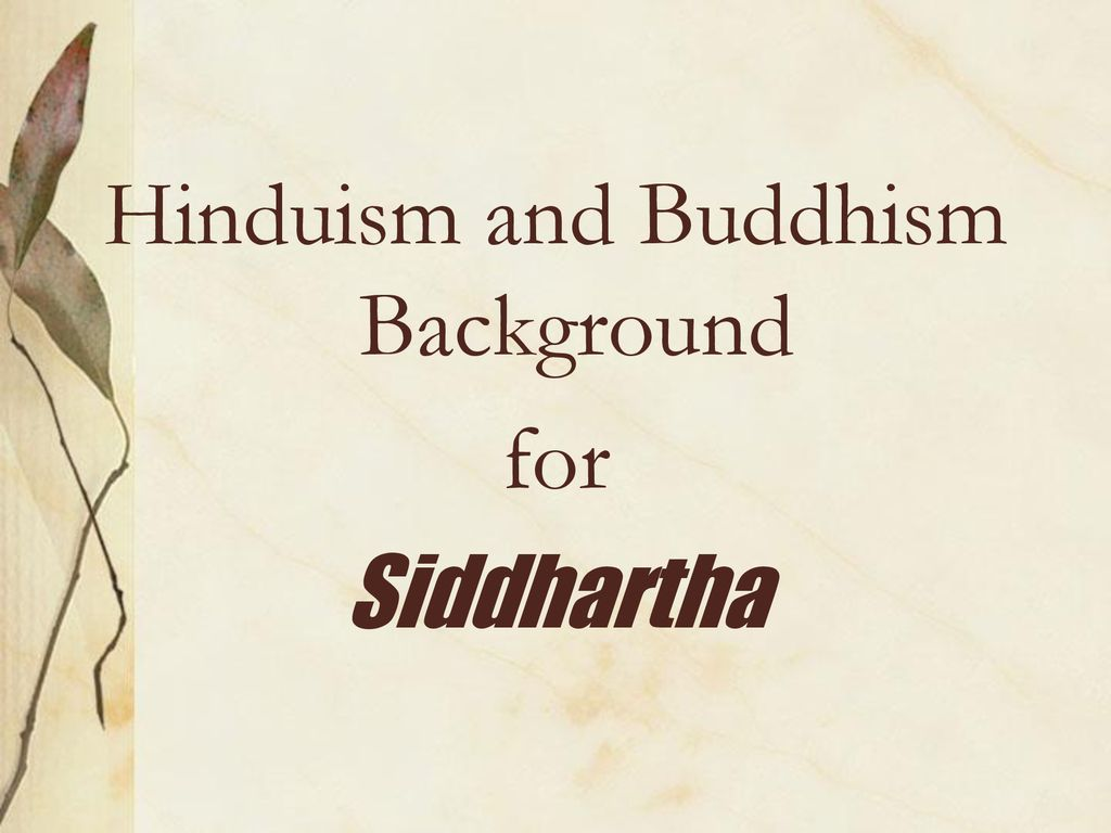 Hinduism and Buddhism Background for Siddhartha   ppt download 1024x768