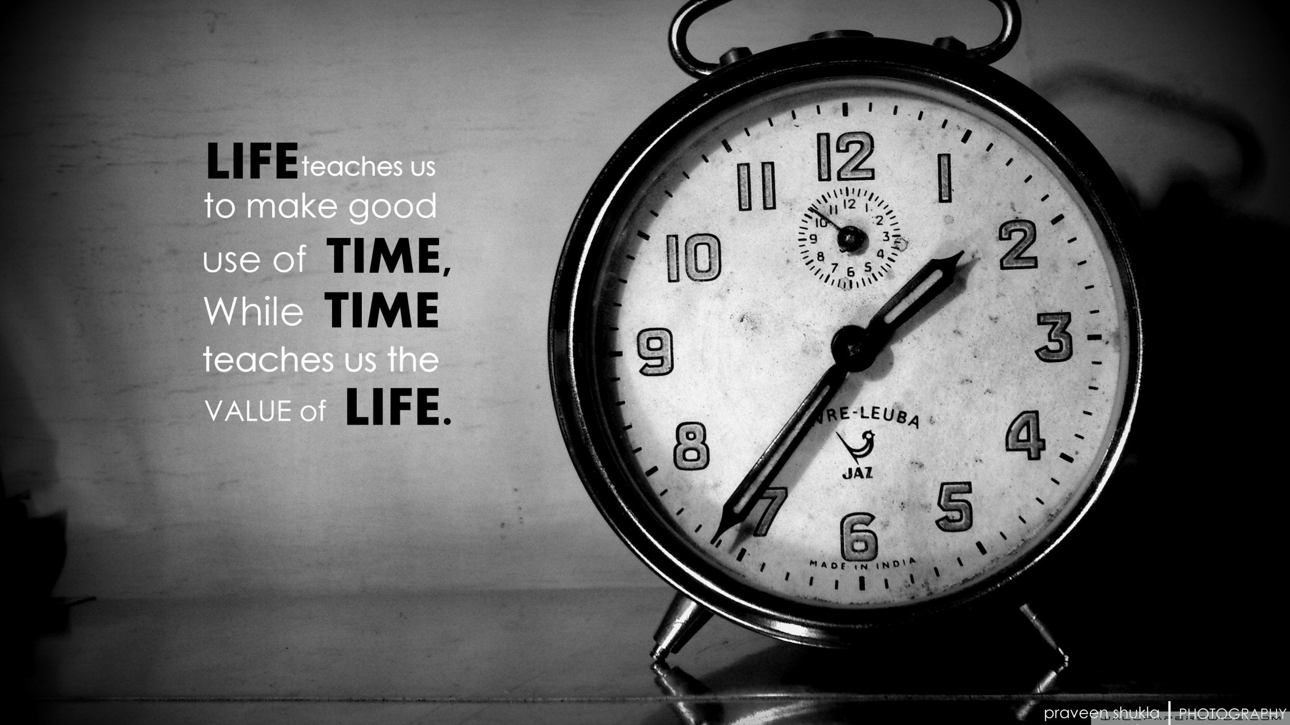 Life teaches us to appreciate the time and the time shows the 2560x1440