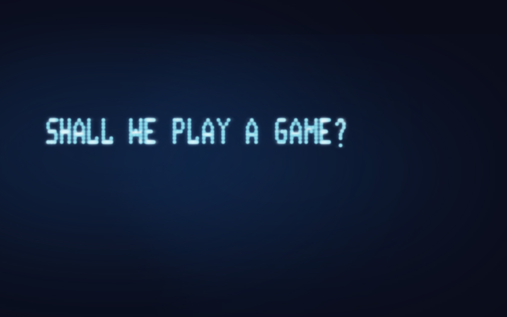 shall we play a game by newSaint 1680x1050